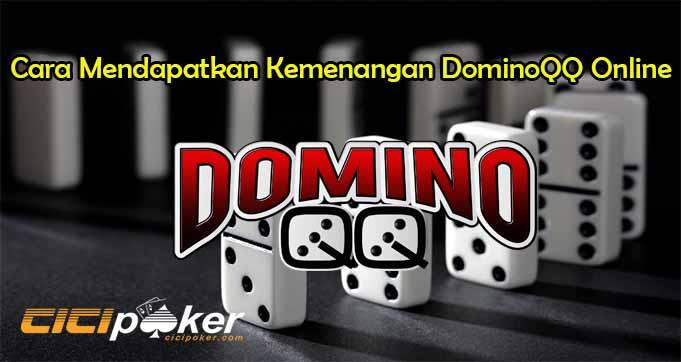 Cara Mendapatkan Kemenangan DominoQQ Online