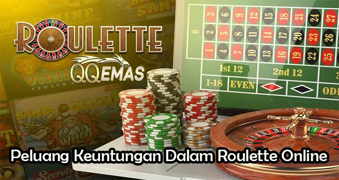 Peluang Keuntungan Dalam Roulette Online